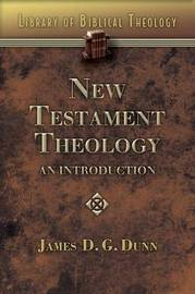 New Testament Theology by James D.G. Dunn image
