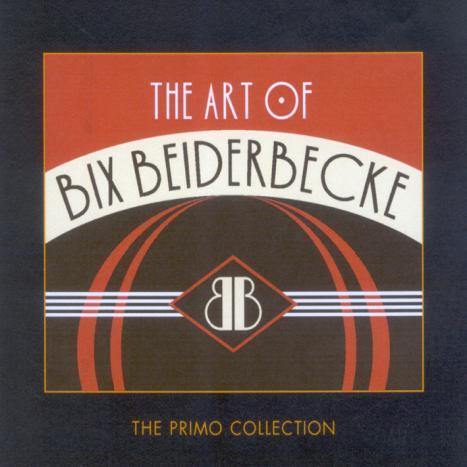 The Art Of Bix Beiderbecke (2CD) by Bix Beiderbecke