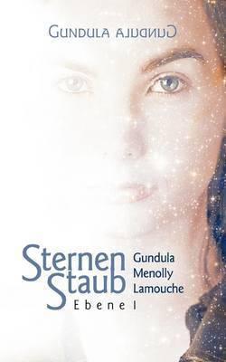 Sternenstaub / Ebene 1 by Gundula Menolly Lamouche