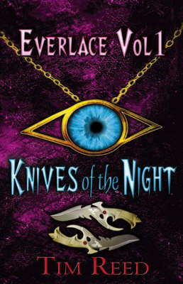 Everlace: Knives of the Night: v. 1 by Tim Reed