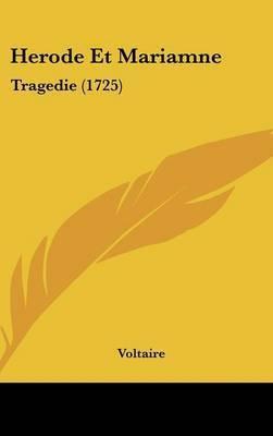 Herode Et Mariamne: Tragedie (1725) by Voltaire