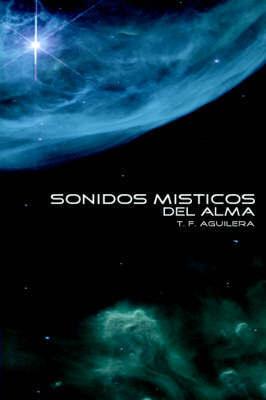 Sonidos Misticos del Alma by T., F. Aguilera image
