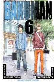 Bakuman., Vol. 6 by Tsugumi Ohba