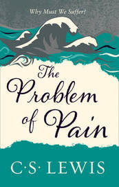 The Problem of Pain by C.S Lewis