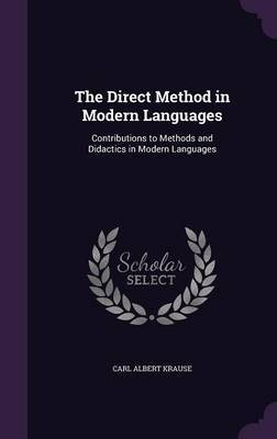 The Direct Method in Modern Languages by Carl Albert Krause image