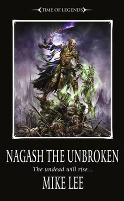 Nagash the Unbroken by Mike Lee
