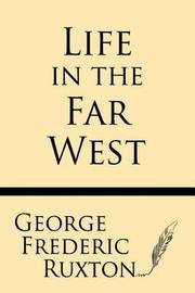 Life in the Far West by George Frederic Ruxton