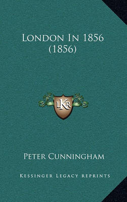 London in 1856 (1856) by Peter Cunningham image