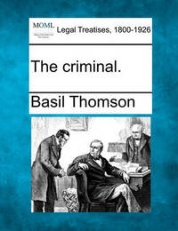 The Criminal. by Basil Thomson