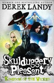 Kingdom of the Wicked (Skulduggery Pleasant #7) by Derek Landy