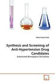 Synthesis and Screening of Anti-Hypertension Drug Candidates by Kibur Hunie Tesfa