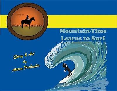Mountain-Time Learns to Surf by Aaron Prohaska