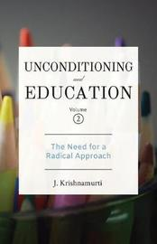 Unconditioning and Education Volume 2 by J Krishnamurti