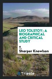 Leo Tolstoy; A Biographical and Critical Study by T Sharper Knowlson image