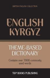 Theme-Based Dictionary British English-Kyrgyz - 7000 Words by Andrey Taranov image
