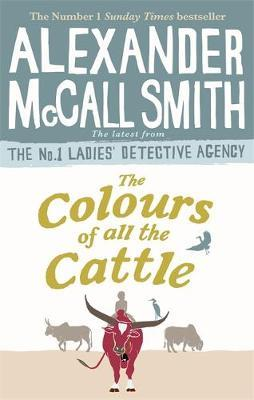 The Colours of all the Cattle by Alexander McCall Smith image
