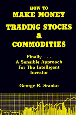 How to Make Money Trading Stocks & Commodities by George R. Sranko image