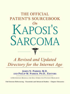 The Official Patient's Sourcebook on Kaposi's Sarcoma: A Revised and Updated Directory for the Internet Age by ICON Health Publications image