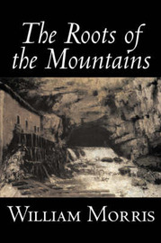 The Roots of the Mountains by William Morris image