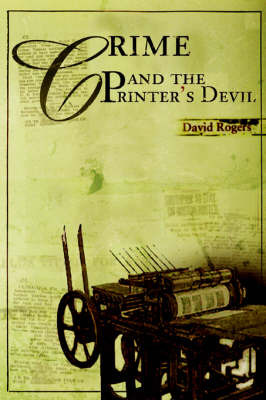 Crime and the Printer's Devil by David Rogers image