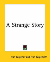 A Strange Story by Ivan Turgenev
