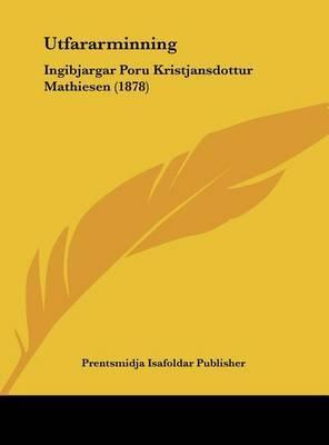 Utfararminning: Ingibjargar Poru Kristjansdottur Mathiesen (1878) by Isafoldar Publisher Prentsmidja Isafoldar Publisher image