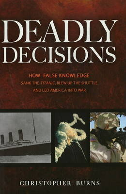 Deadly Decisions by Christopher Burns
