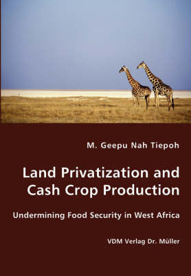Land Privatization and Cash Crop Production by M. Geepu Nah Tiepoh