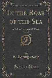 In the Roar of the Sea, Vol. 2 of 3 by S Baring.Gould
