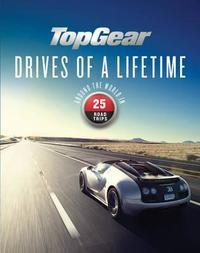 Top Gear Drives of a Lifetime by Dan Read