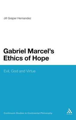 Gabriel Marcel's Ethics of Hope by Jill Graper Hernandez
