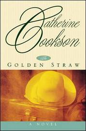 Golden Straw by Catherine Cookson
