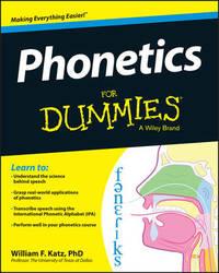 Phonetics For Dummies by William F. Katz