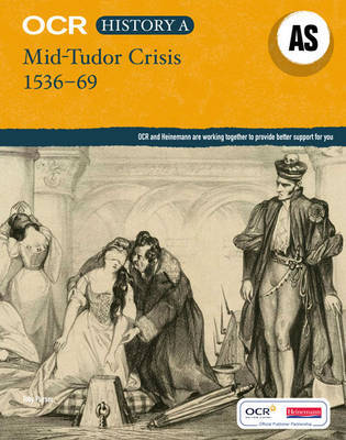 OCR A Level History AS: Mid Tudor Crisis 1536-69 by Nick Fellows image