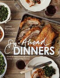 Do-Ahead Dinners by James Ramsden