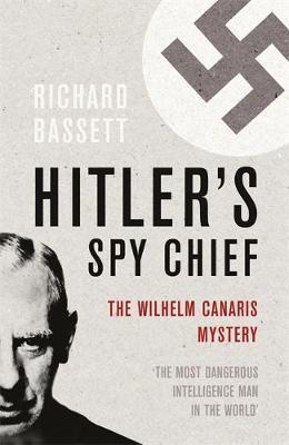 Hitler's Spy Chief by Richard Bassett image