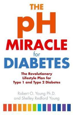 The pH Miracle For Diabetes by Robert O Young