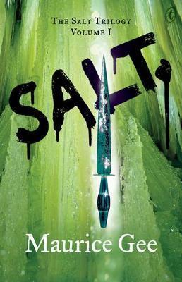 Salt (Salt Trilogy #1) by MAURICE GEE