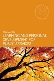 Learning and Personal Development for Public Services Managers by Ann Mahon