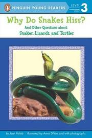 Why Do Snakes Hiss? by Joan Holub