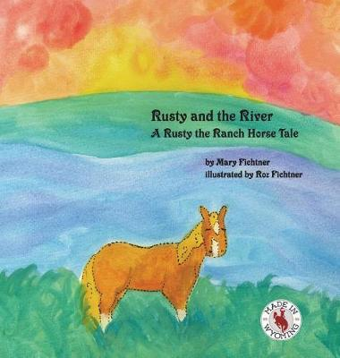 Rusty and the River by Mary Fichtner image