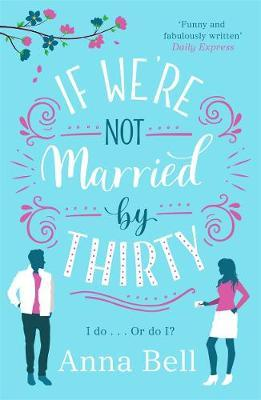 If We're Not Married by Thirty by Anna Bell image