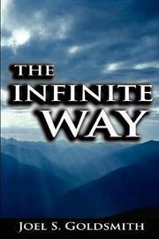 The Infinite Way by Joel S Goldsmith