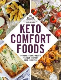 Keto Comfort Foods by Sam Dillard