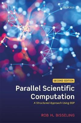 Parallel Scientific Computation by Rob H Bisseling