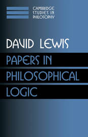 Cambridge Studies in Philosophy Papers in Philosophical Logic: Volume 1 by David Lewis