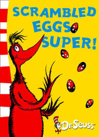 Scrambled Eggs Super! by Dr Seuss