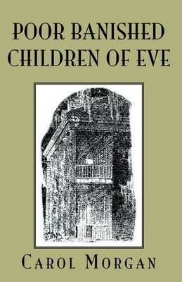 Poor Banished Children of Eve by Carol Morgan image