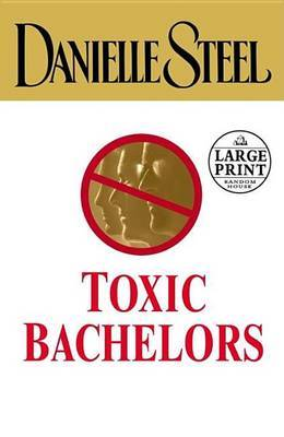 Toxic Bachelors by Danielle Steel image