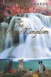 The Magic Kingdom by Karen M Richards